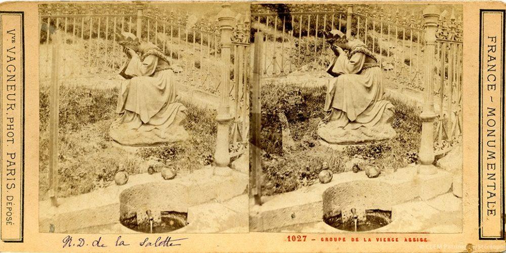 Images stéréoscopiques Veuve Vagneur Notre-Dame-de-la-Salette